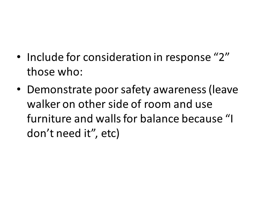 Include for consideration in response 2 those who: