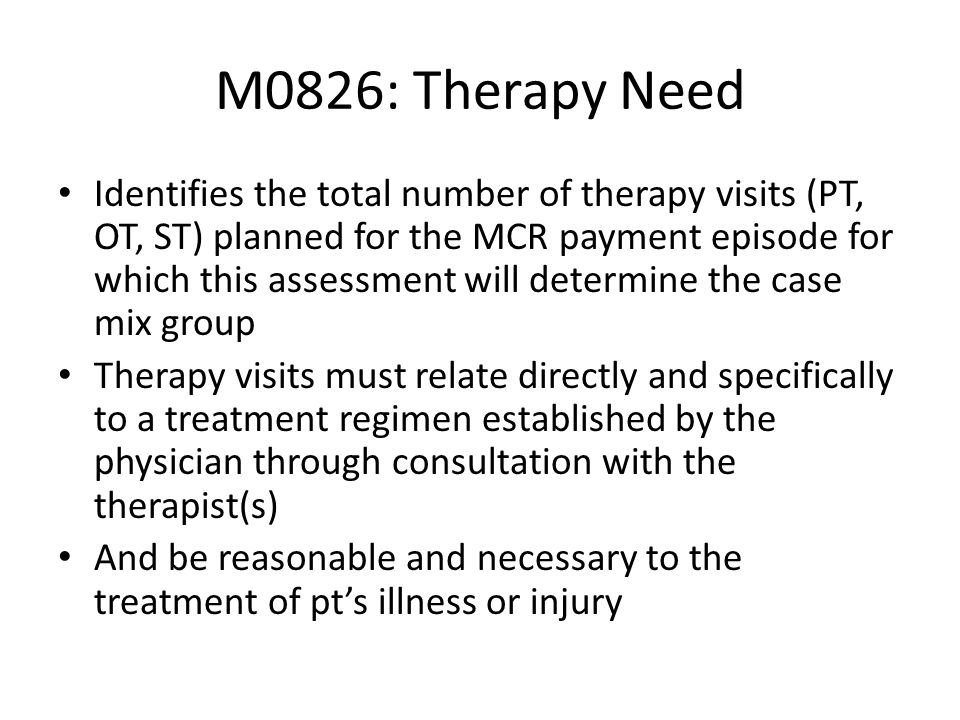 M0826: Therapy Need