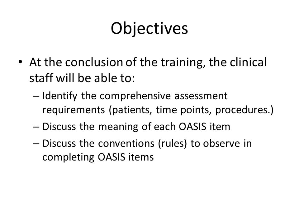 Objectives At the conclusion of the training, the clinical staff will be able to: