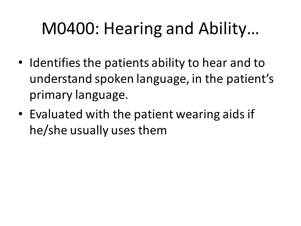 M0400: Hearing and Ability…