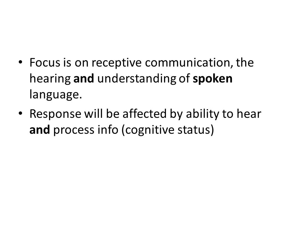 Focus is on receptive communication, the hearing and understanding of spoken language.