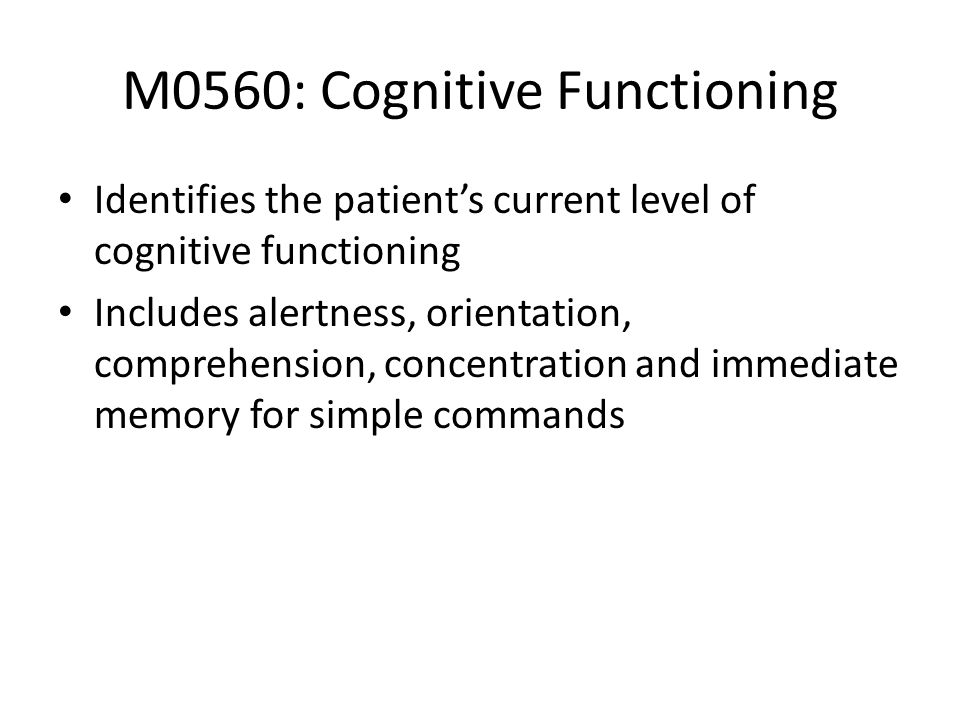 M0560: Cognitive Functioning