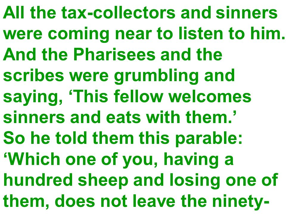 All the tax-collectors and sinners