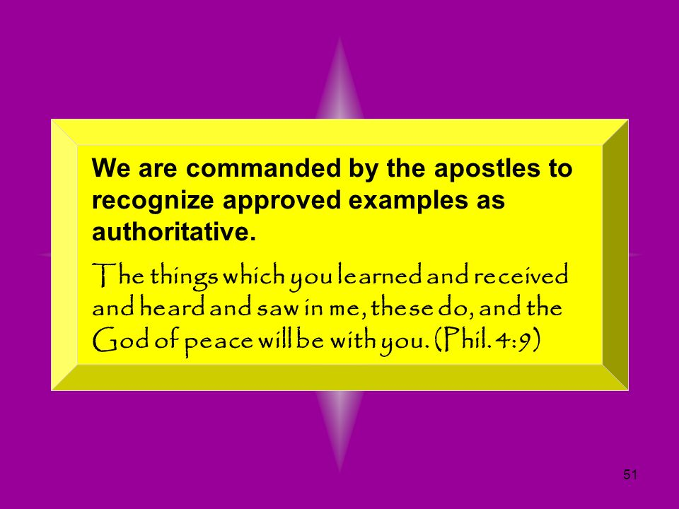 We are commanded by the apostles to recognize approved examples as authoritative.
