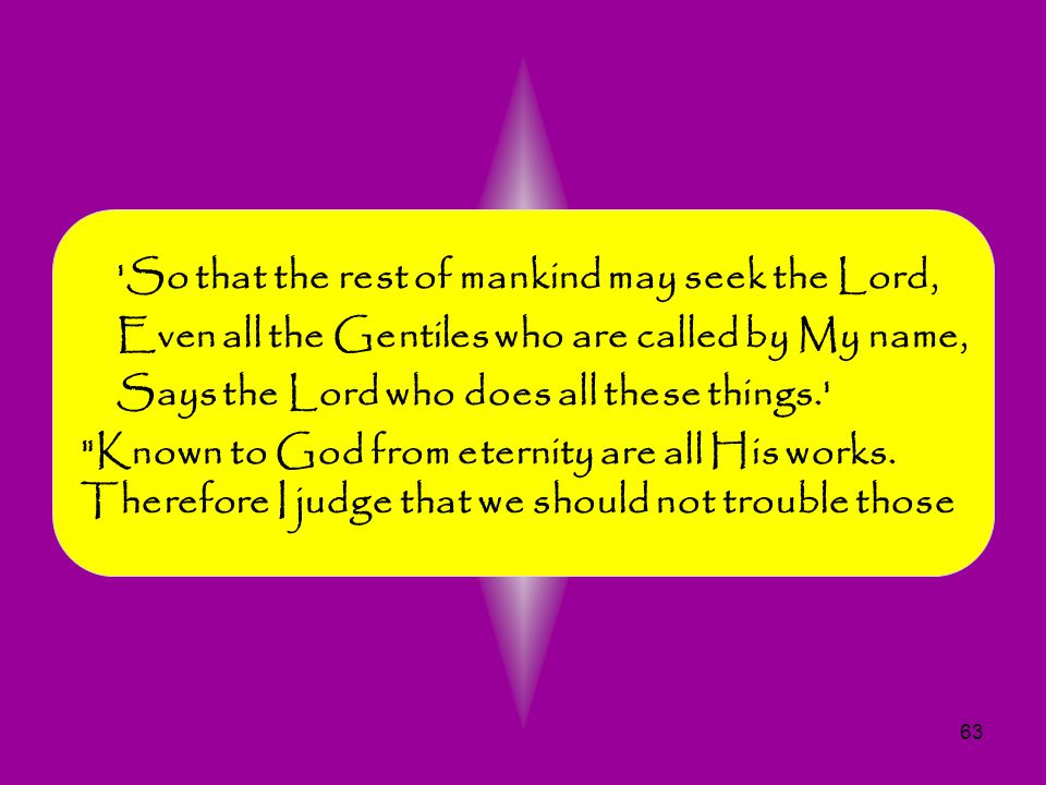 So that the rest of mankind may seek the Lord,