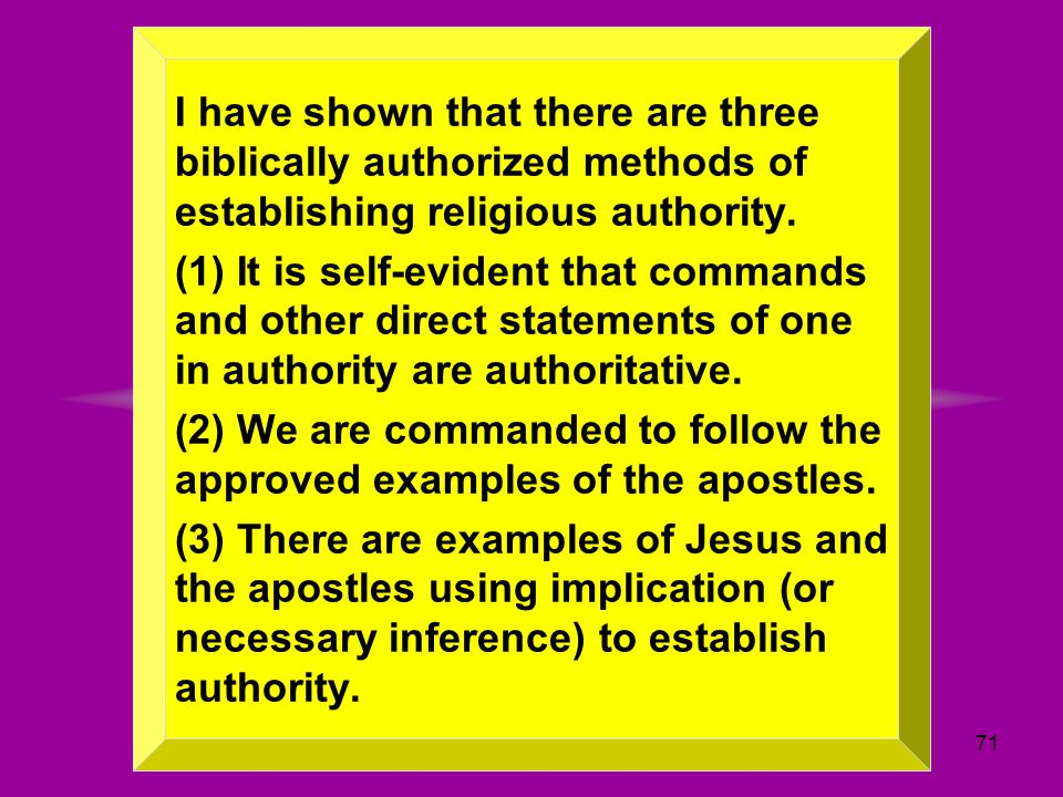 I have shown that there are three biblically authorized methods of establishing religious authority.