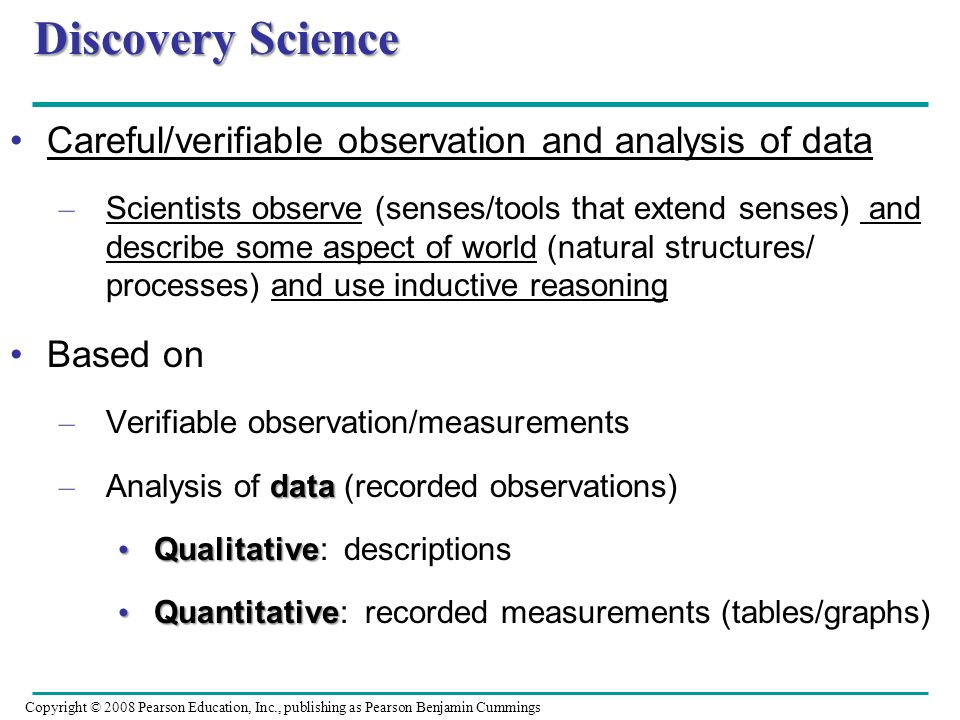 Discovery Science Careful/verifiable observation and analysis of data