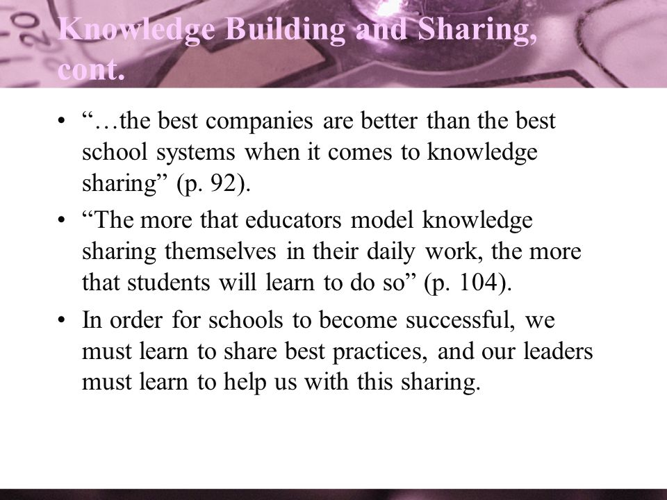 Knowledge Building and Sharing, cont.