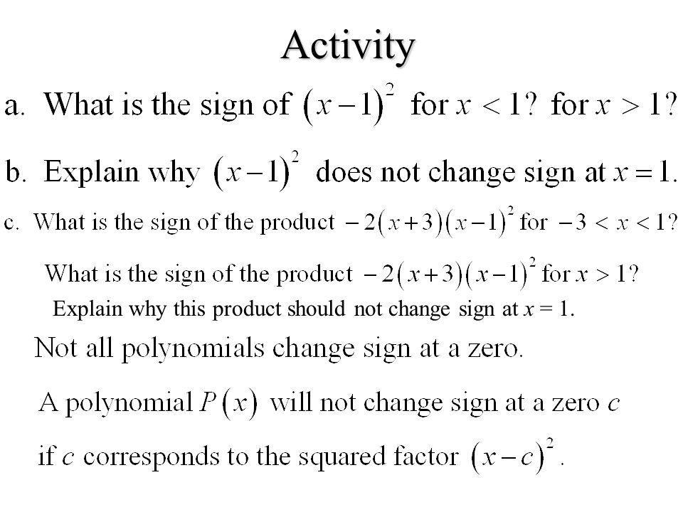 Activity Explain why this product should not change sign at x = 1.
