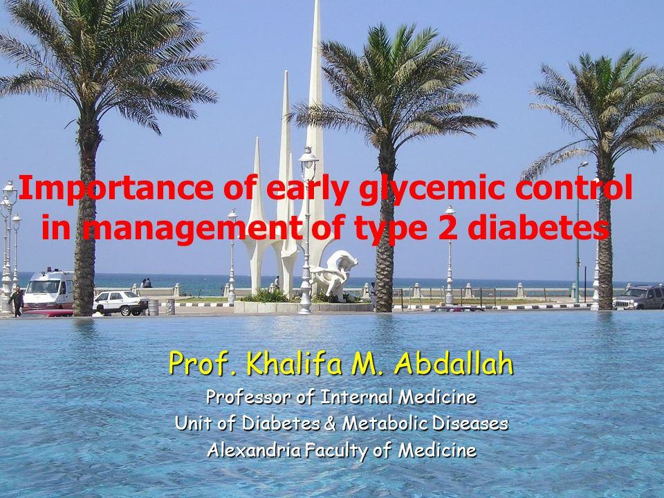 Importance of early glycemic control in management of type 2 diabetes