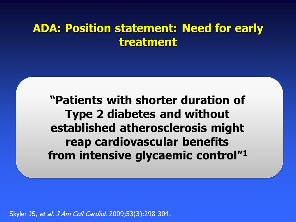 ADA: Position statement: Need for early treatment