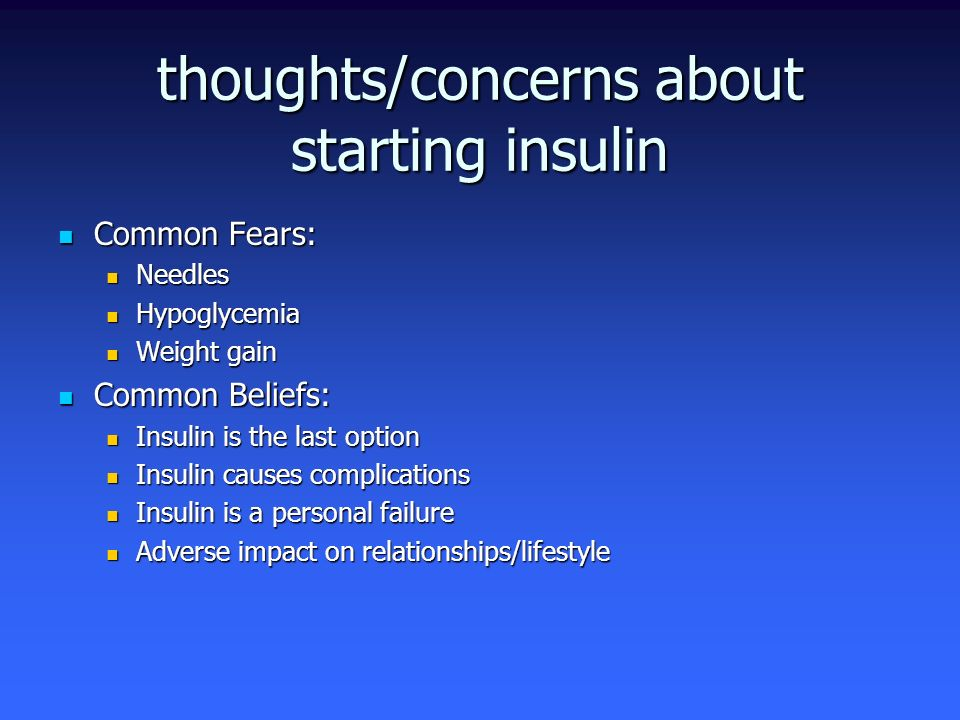 thoughts/concerns about starting insulin