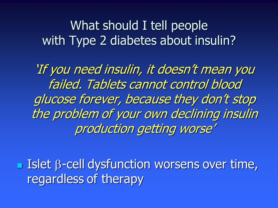 What should I tell people with Type 2 diabetes about insulin