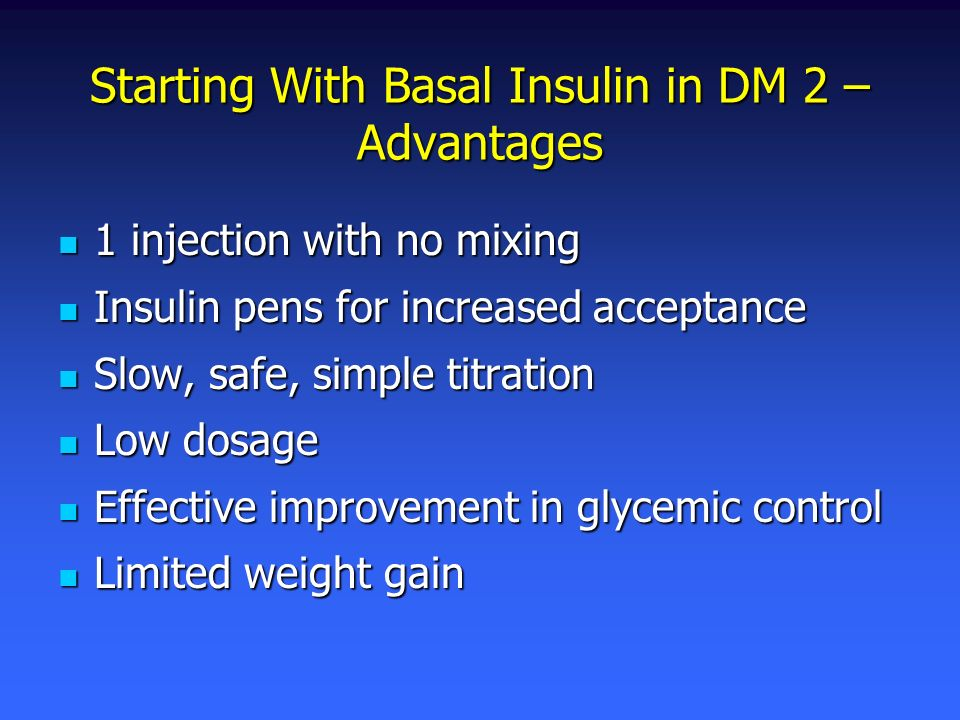 Starting With Basal Insulin in DM 2 – Advantages