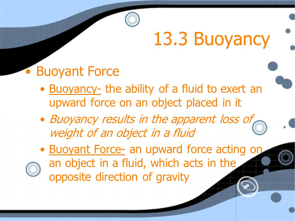 13.3 Buoyancy Buoyant Force