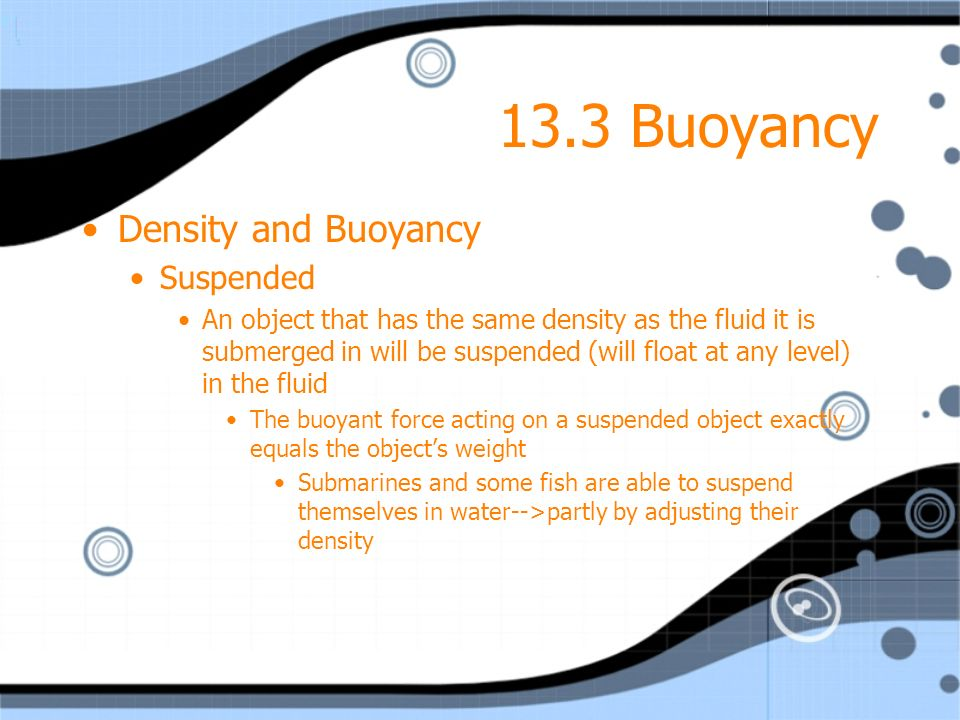 13.3 Buoyancy Density and Buoyancy Suspended