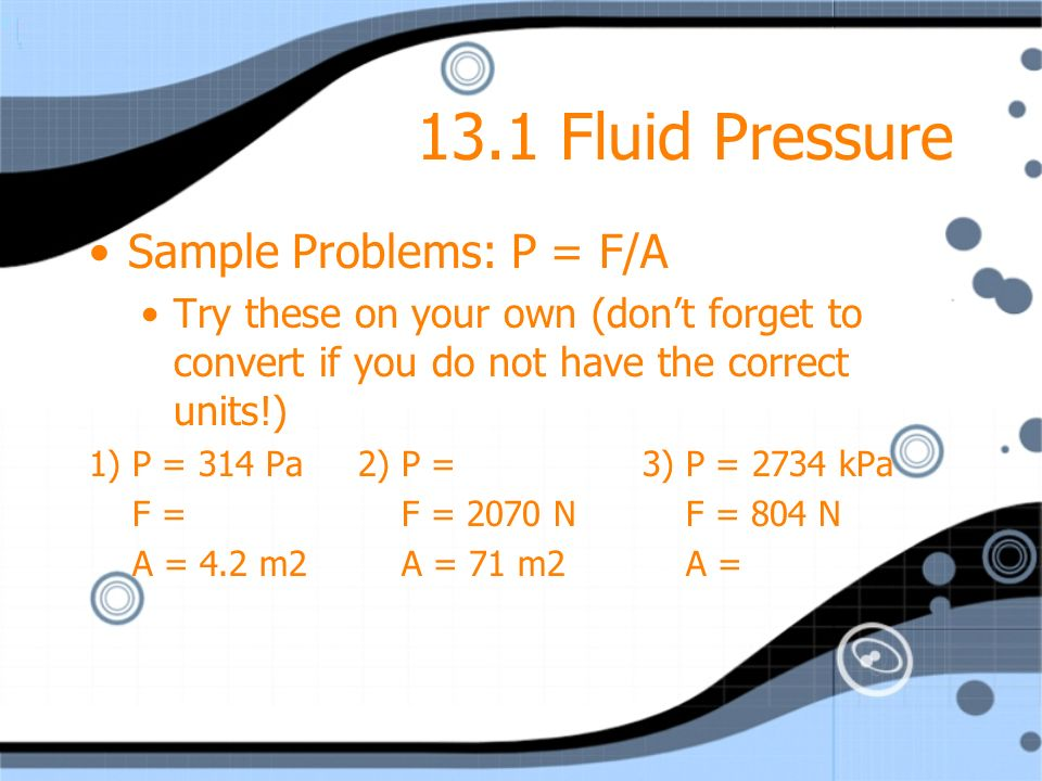 13.1 Fluid Pressure Sample Problems: P = F/A