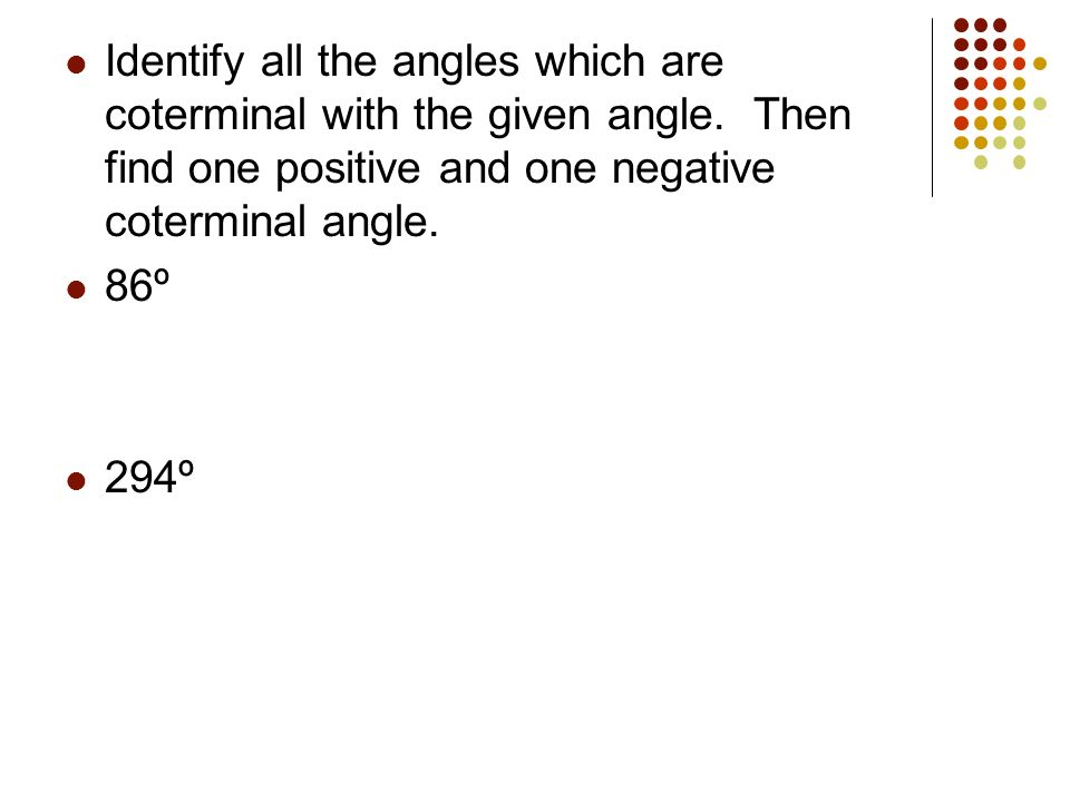 Identify all the angles which are coterminal with the given angle