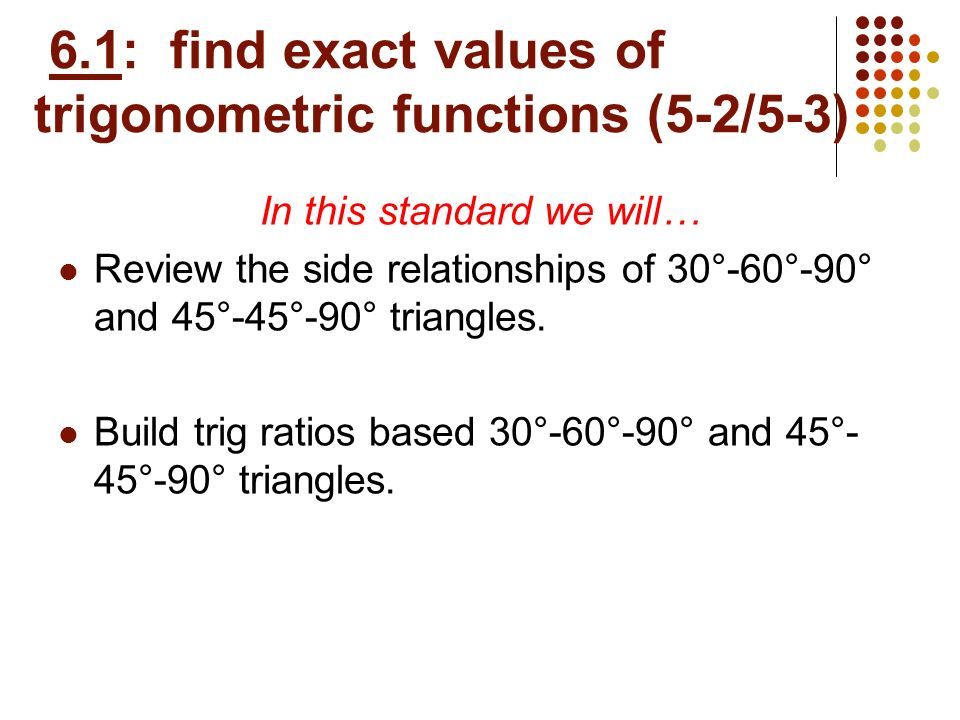 6.1: find exact values of trigonometric functions (5-2/5-3)