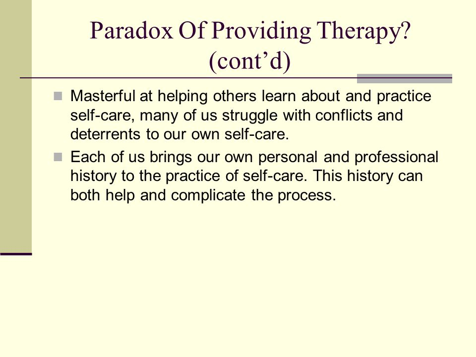 Paradox Of Providing Therapy (cont'd)