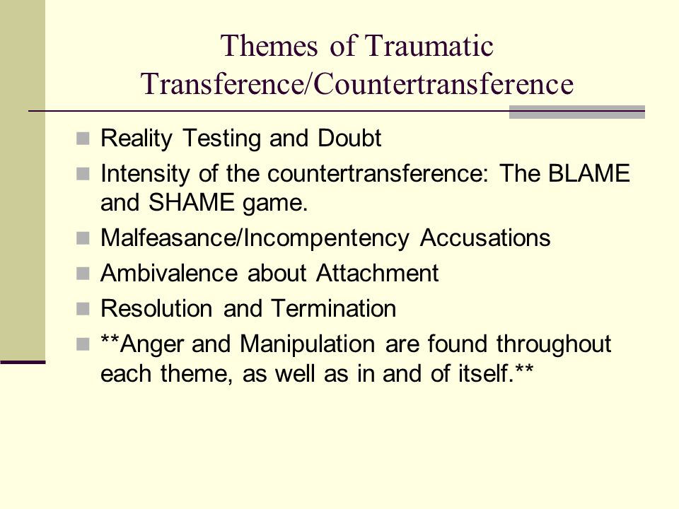 Themes of Traumatic Transference/Countertransference