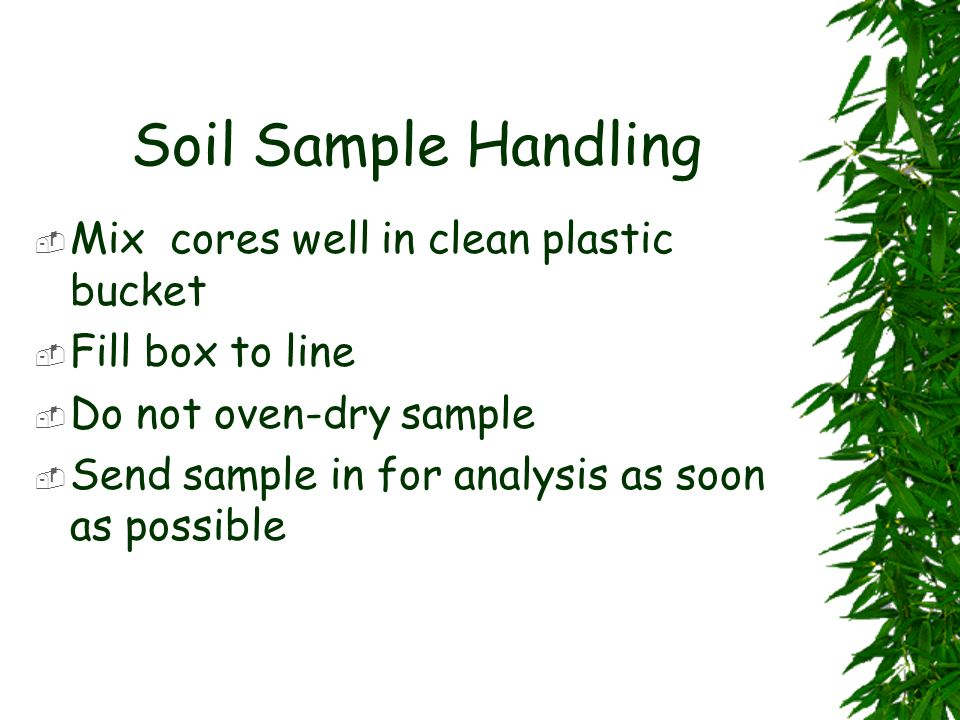 Soil Sample Handling Mix cores well in clean plastic bucket