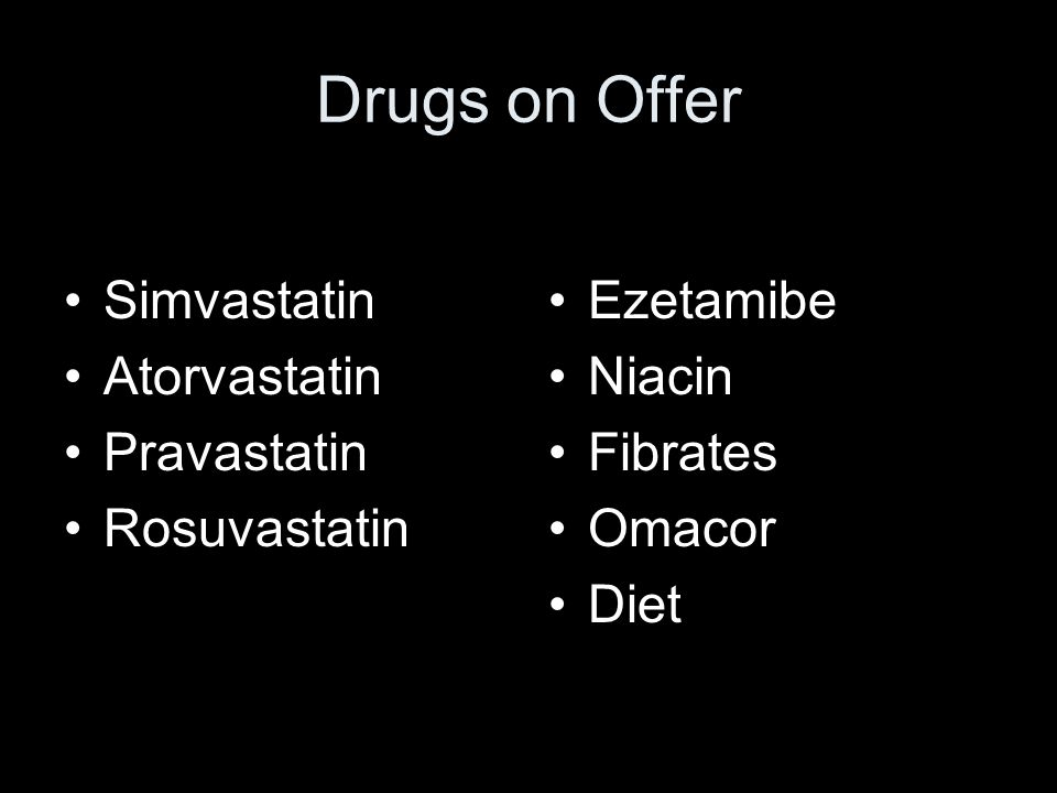 Drugs on Offer Simvastatin Atorvastatin Pravastatin Rosuvastatin