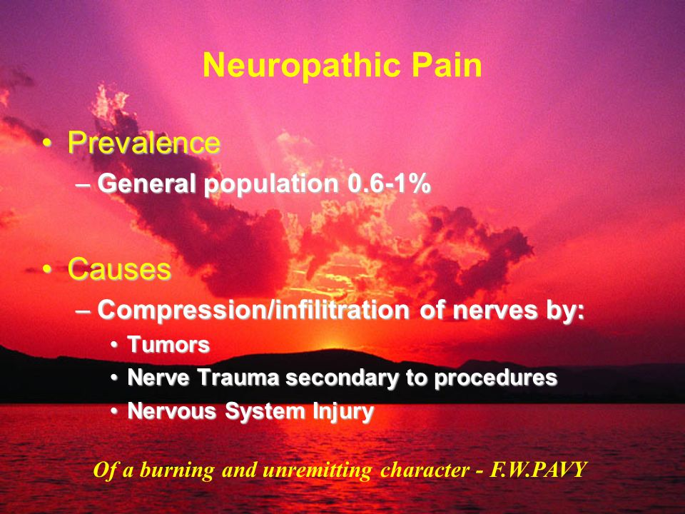 Neuropathic Pain Prevalence Causes General population 0.6-1%