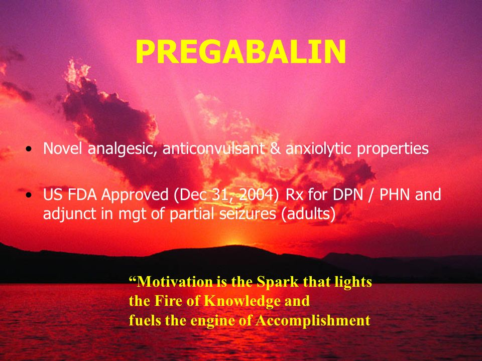 PREGABALIN Novel analgesic, anticonvulsant & anxiolytic properties