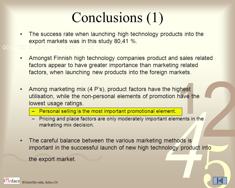 Conclusions (1) The success rate when launching high technology products into the export markets was in this study 80,41 %.