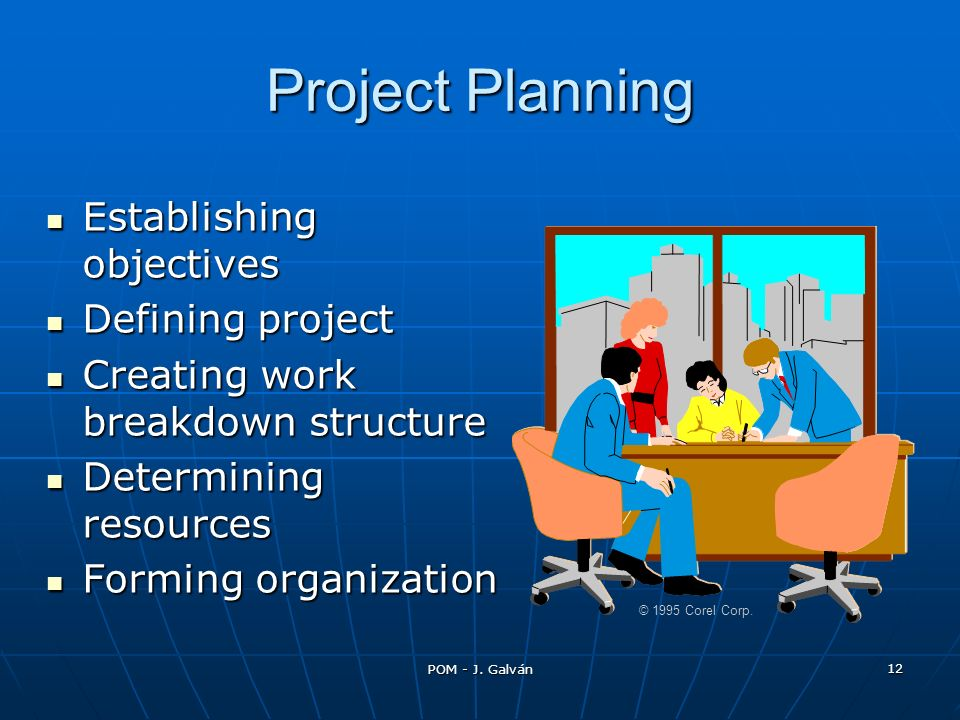 Project Planning Establishing objectives Defining project