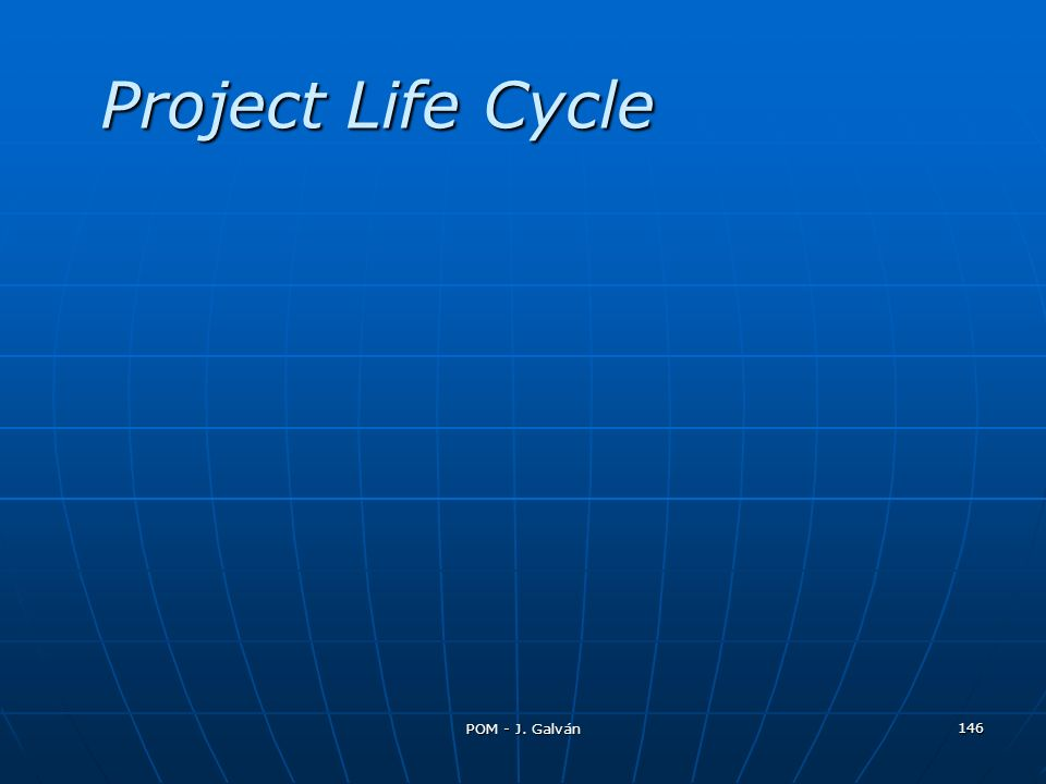 Project Life Cycle The next series of slides presents Figure 4.13.