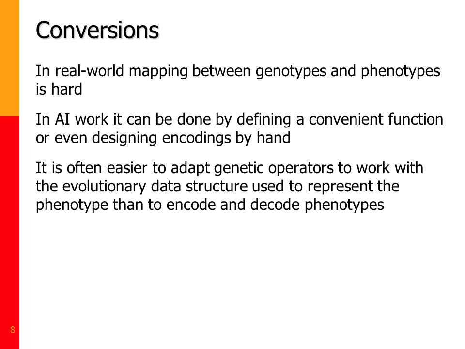 Conversions In real-world mapping between genotypes and phenotypes is hard.