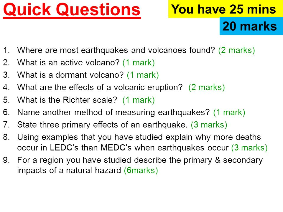 Quick Questions You have 25 mins 20 marks