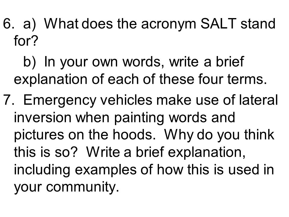6. a) What does the acronym SALT stand for