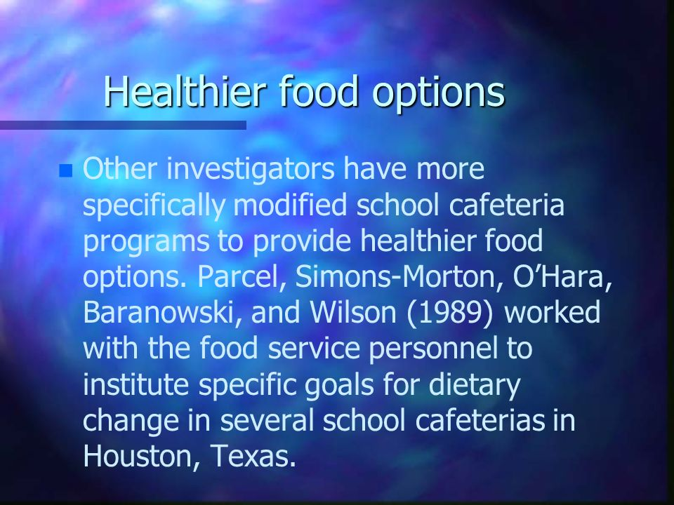 Healthier food options