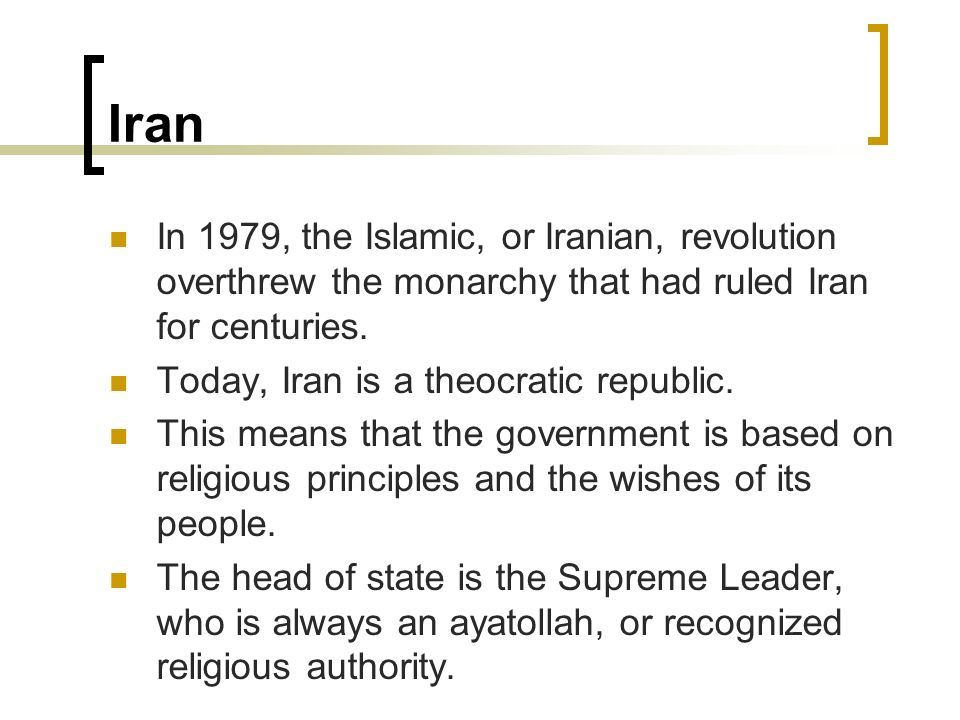Iran In 1979, the Islamic, or Iranian, revolution overthrew the monarchy that had ruled Iran for centuries.