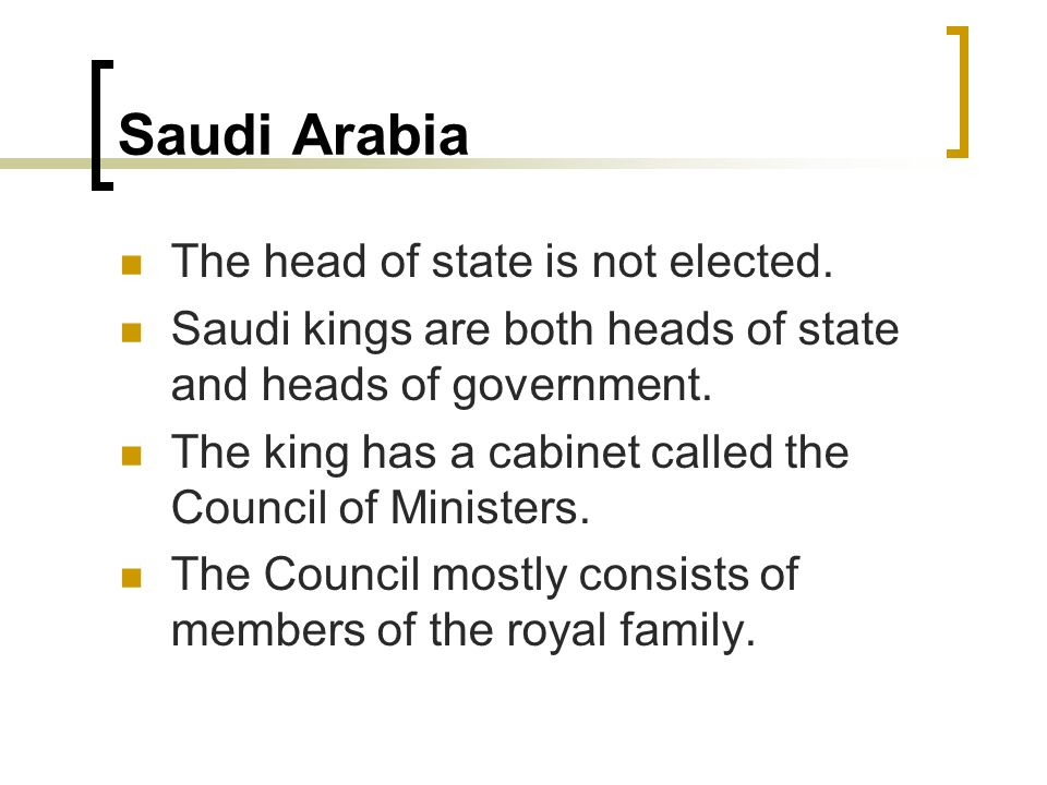 Saudi Arabia The head of state is not elected.