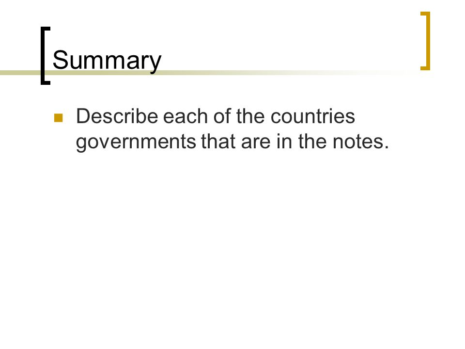 Summary Describe each of the countries governments that are in the notes.