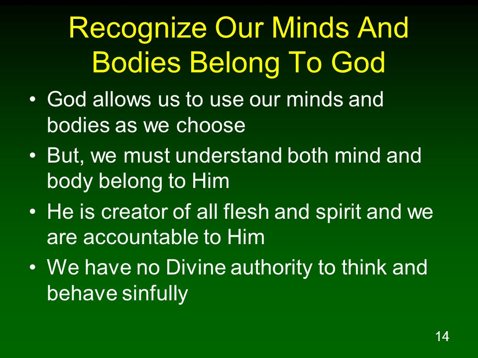 Recognize Our Minds And Bodies Belong To God