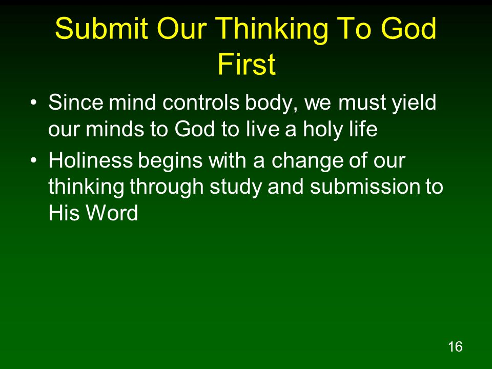 Submit Our Thinking To God First