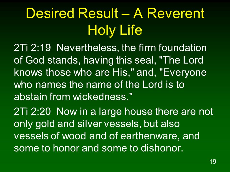 Desired Result – A Reverent Holy Life