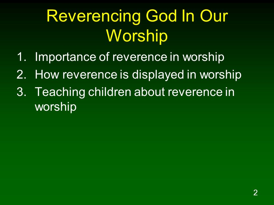 Reverencing God In Our Worship