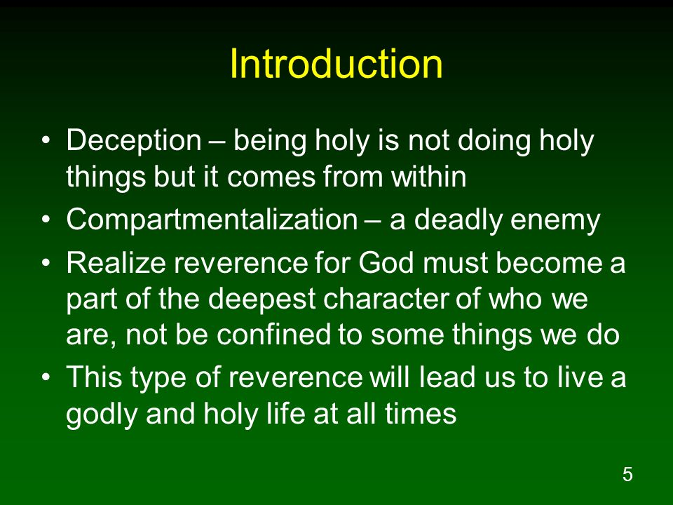 Introduction Deception – being holy is not doing holy things but it comes from within. Compartmentalization – a deadly enemy.