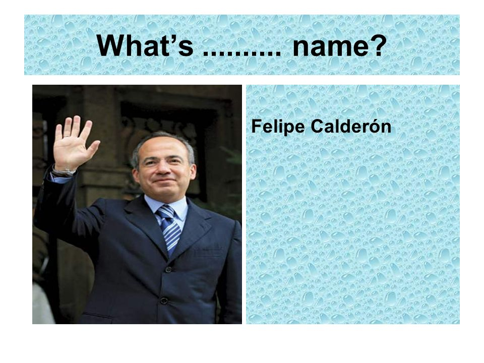 What's name Felipe Calderón