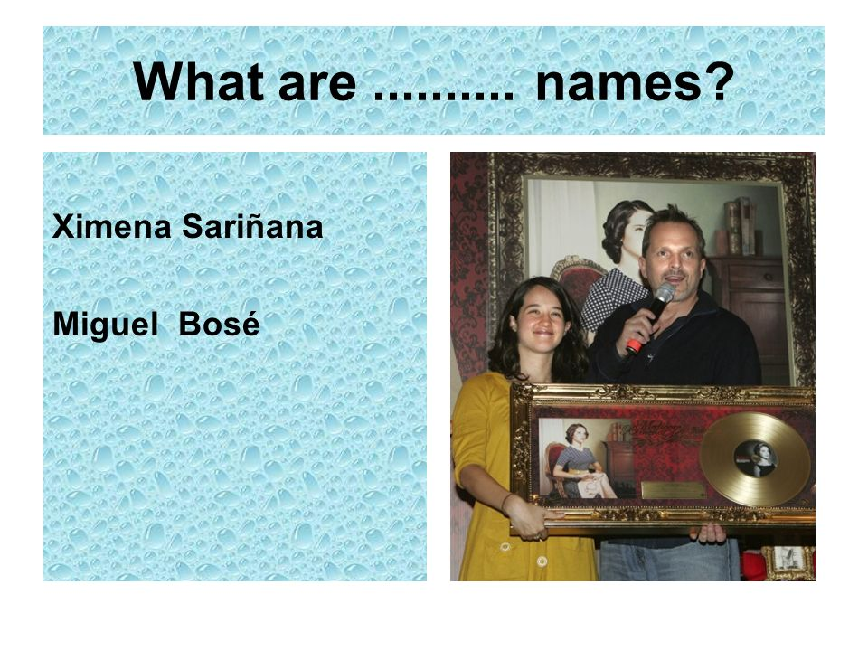 What are names Ximena Sariñana Miguel Bosé