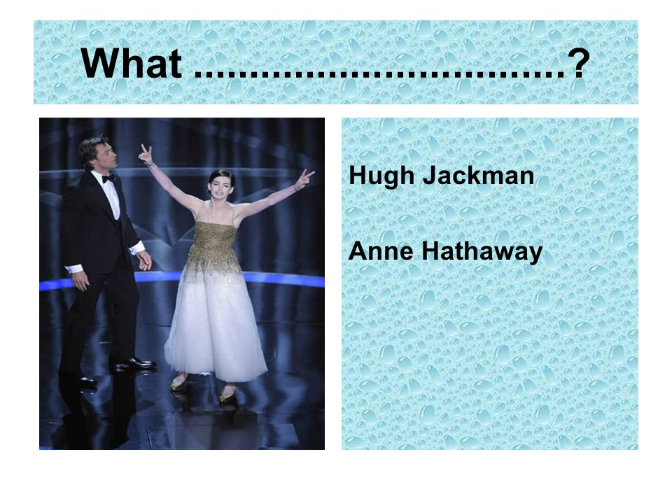 What Hugh Jackman Anne Hathaway
