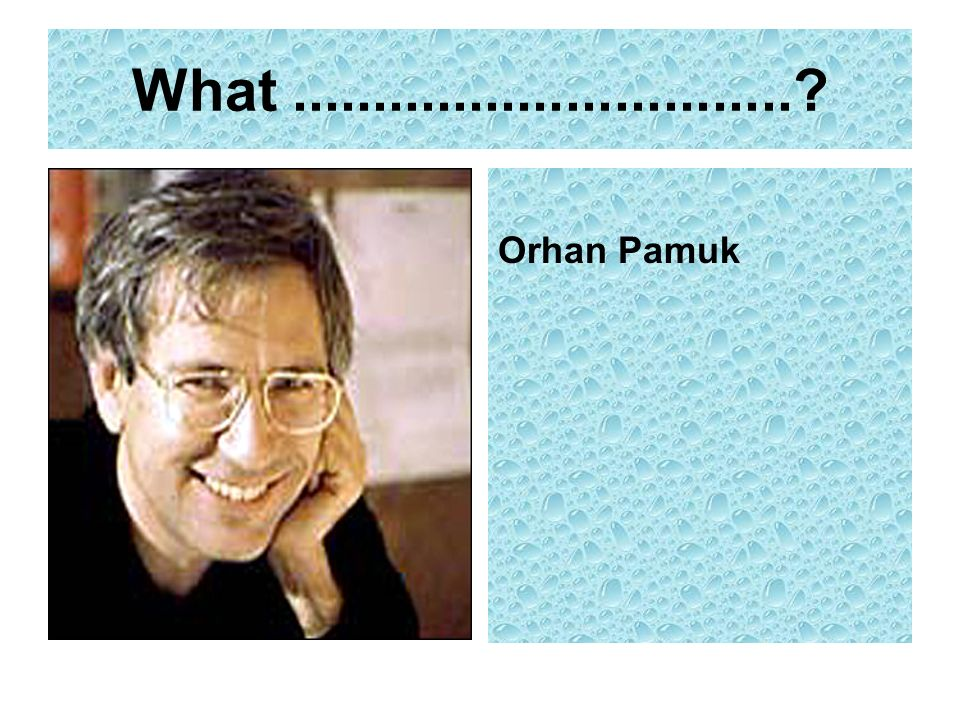 What Orhan Pamuk