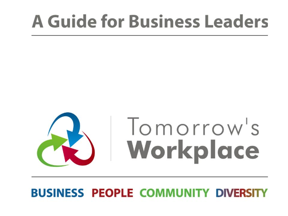 This presentation is an overview of the Tomorrow's Workplace Guide for Business Leaders