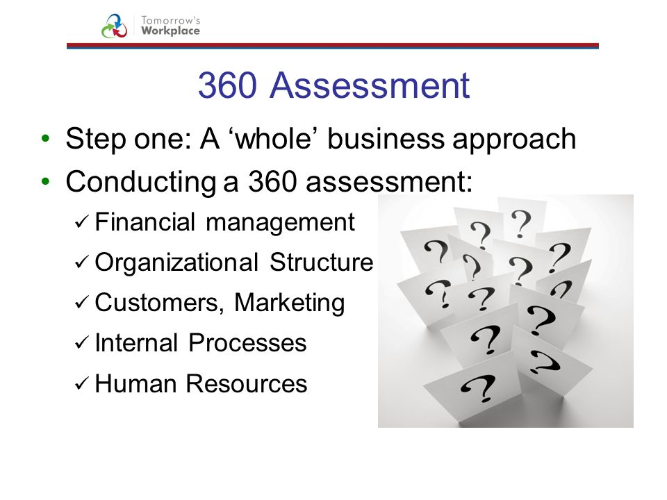 360 Assessment Step one: A 'whole' business approach
